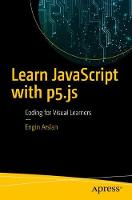 Learn JavaScript with p5.js: Coding...