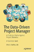 The Data-Driven Project Manager: A...