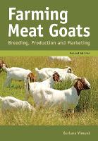 Farming Meat Goats: Breeding,...