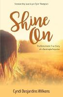 Shine on: The Remarkable True Story ...