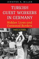 Turkish Guest Workers in Germany:...