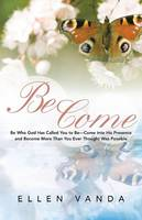 Become: Be Who God Has Called You to...