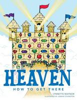 Heaven: How to Get There