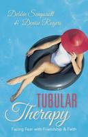 Tubular Therapy: Facing Fear with...
