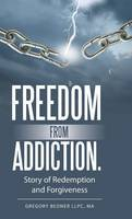 Freedom from Addiction.: Story of...