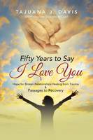 Fifty Years to Say I Love You: Hope...