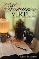 Woman of Virtue: Applying Proverbs 31...