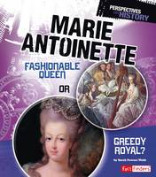 Marie Antoinette: Fashionable Queen ...