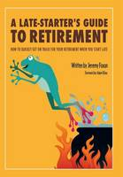 A Late-Starter's Guide to Retirement:...