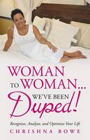 Woman To Woman...We've Been Duped!:...