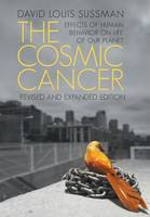 The Cosmic Cancer: Effects of Human...