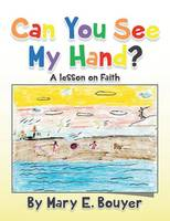 Can You See My Hand?: A Lesson on Faith