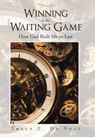 Winning at the Waiting Game: How God...