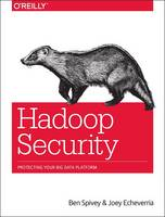 Hadoop Security: Protecting Your Big...