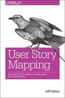 User Story Mapping: Building Better...