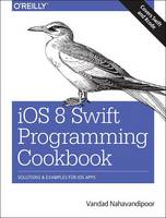 iOS 8 Swift Programming Cookbook:...
