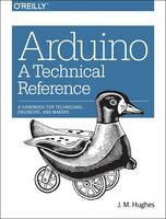 Arduino: A Technical Reference: A...