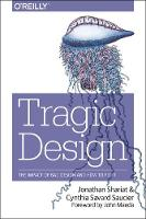 Tragic Design: The True Impact of Bad...