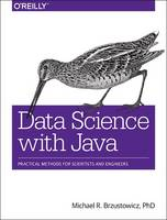 Data Science with Java: Practical...