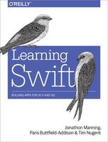 Learning Swift: Building Apps for OS ...