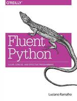 Fluent Python: Clear, Concise, and...