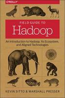 Field Guide to Hadoop: An ...