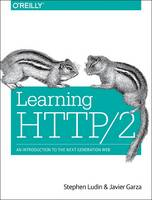 Learning HTTP/2: A Practical Guide ...