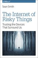 The Internet of Risky Things: ...