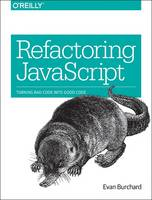 Refactoring JavaScript: Turning Bad...