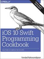 iOS 10 Swift Programming Cookbook:...
