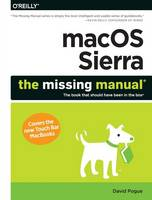 Macos Sierra: The Missing Manual: The...