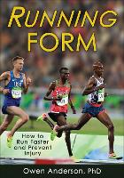 Running Form: How to Run Faster and...