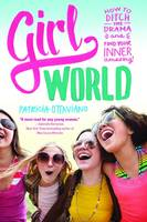Girl World: How to Ditch the Drama ...