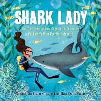 Shark Lady: The Daring Tale of How...