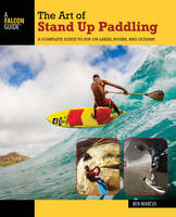The Art of Stand Up Paddling: A...