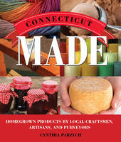 Connecticut Made: Homegrown Products...