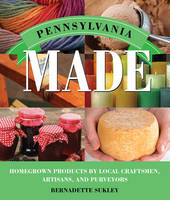 Pennsylvania Made: Homegrown Products...