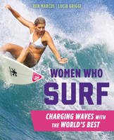 Women Who Surf: Charging Waves with...