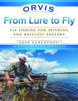 Orvis From Lure to Fly: Fly Fishing...