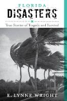 Florida Disasters: True Stories of...