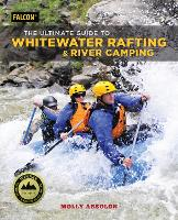 The Ultimate Guide to Whitewater...