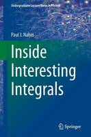 Inside Interesting Integrals: A...