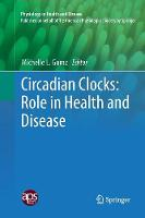 Circadian Clocks: Role in Health and...