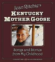 Jean Ritchie's Kentucky Mother Goose:...