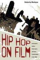 Hip Hop on Film: Performance Culture,...