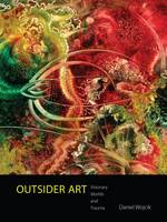 Outsider Art: Visionary Worlds and...