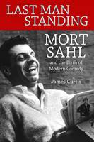 Last Man Standing: Mort Sahl and the...