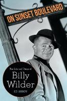 On Sunset Boulevard: The Life and...