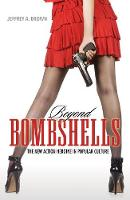 Beyond Bombshells: The New Action...