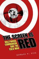 The Screen Is Red: Hollywood,...